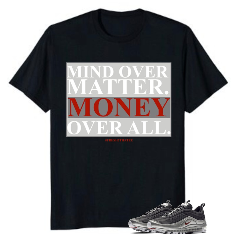 new product 89510 8014e Mind over matter money shirt  made to match Nike Air Max 97   Etsy