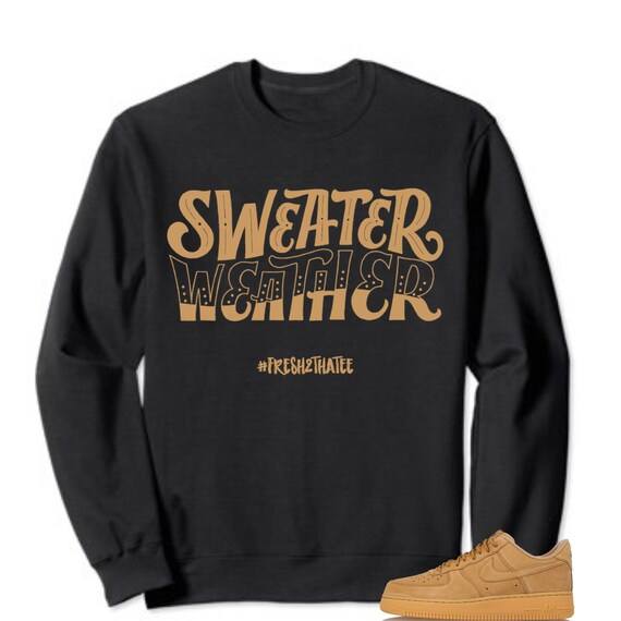 buy popular ee893 e225b Sweater weather T-Shirt  made to match Nike Air Force 1 low   Etsy