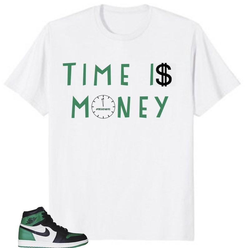 38e23a9bc7f4 Time is money shirt   made to match Air Jordan 1 Retro High OG