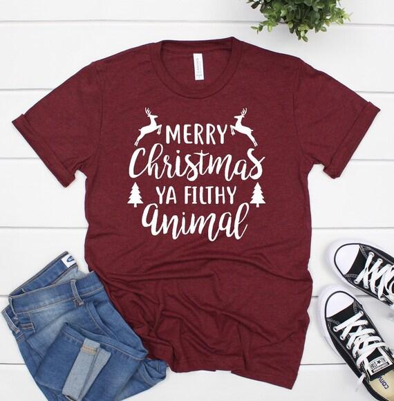 Merry Christmas Ya Filthy Animal Shirt.Merry Christmas Ya Filthy Animal Shirt Christmas Tshirts Women Women Christmas T Shirt Ya Filthy Animal Shirt Christmas Tees For Women