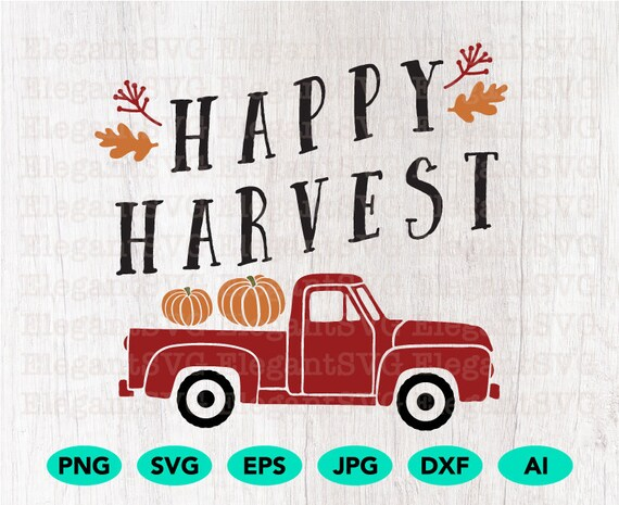 Happy Harvest Old Truck Cutting File Svg Png Vector Etsy