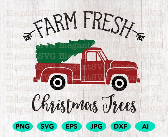 Old Truck With Christmas Tree.Farm Fresh Christmas Trees Old Truck Cutting File Svg Png Vector Cricut Silhouette Download Clip Art Decor Rustic Home Holidays