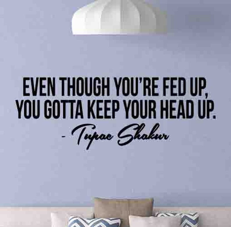Tupac Shakur Quote Wall Decal Motivational Poster Rap Music Gifts Hip Hop Decal Sign Vinyl Sticker Office Decor Teen Room Home Wall Art St