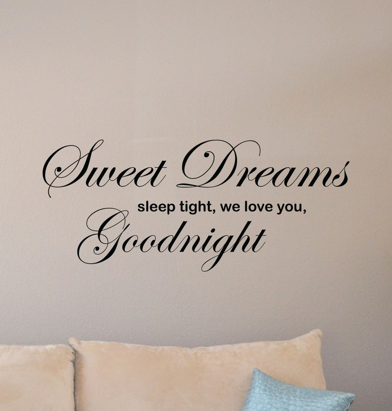 Sweet Dreams Sleep Tight We Love You Goodnight Sign Wall Decal Etsy