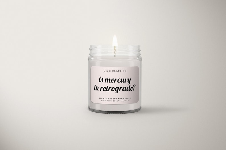 C&E  Is Mercury in Retrograde  Soy Wax Candle  Gift for image 0