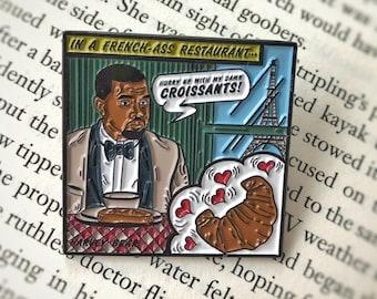 Kanye West - French Croissant Large Pop Art Enamel Pin Gift Yeezus