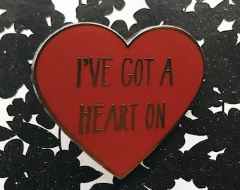 I've Got a Heart On Enamel Pin