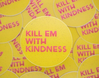 Kill Em With Kindness / Christian Sticker / Religious Sticker / Inspirational Sticker / Waterproof Sticker / Laptop Diecut/ Waterbottle