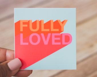 Fully Loved/ Christian Sticker / Religious Sticker / Inspirational Sticker / Waterproof Sticker / Laptop Diecut/ Waterbottle