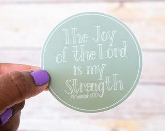Joy Strength Nehemiah 8:10 / Christian Sticker / Religious Sticker / Inspirational Sticker / Waterproof Sticker / Laptop Diecut/ Waterbottle