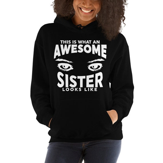 tee My Sister Awesome Gorgeous Perfect Sisters Gift Unisex Sweatshirt