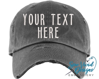 Custom Hat | DISTRESSED Baseball Cap OR Ponytail Hat | Custom Embroidered Hat | Your Text Here | Design your own hat | Personalized Ball Cap