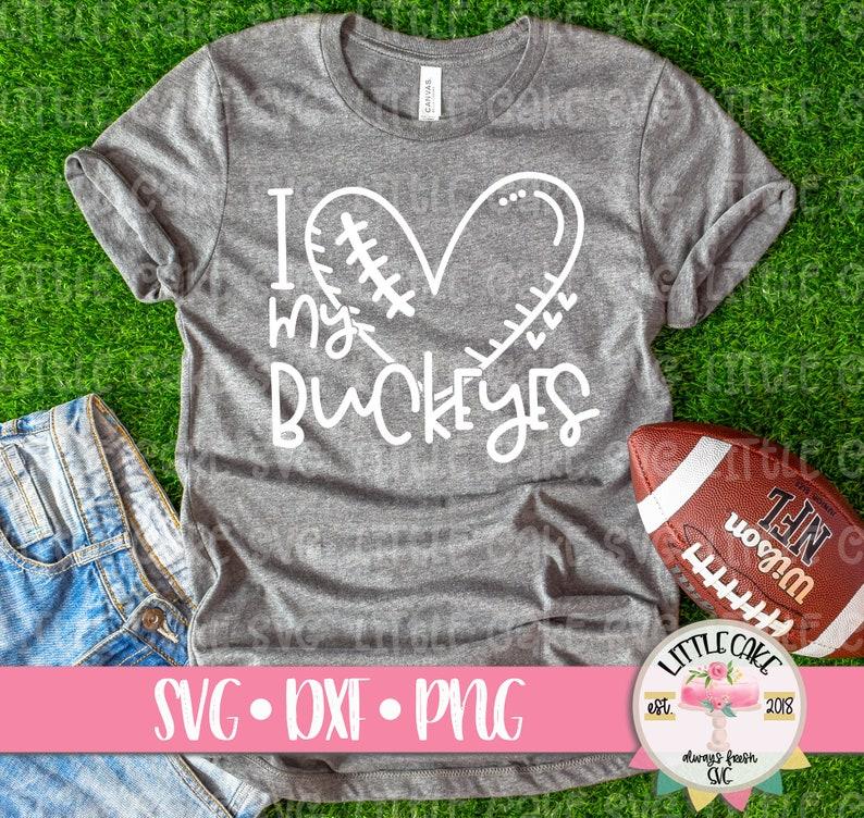 competitive price 4764f 08cfc Love My Buckeyes, Buckeyes svg, Buckeye football svg, football svg, svg  files, football shirt, svg, Ohio State SVG, OSU, Ohio State