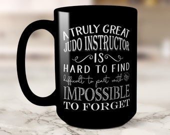 Judo Instructor Mug | A Truly Great Judo Instructor is Hard to Find | Judo Martial Arts Gifts