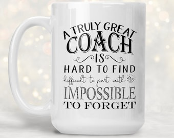 truly great coach is hard to find coffee mug coach gift ideas coaches gift for graduate