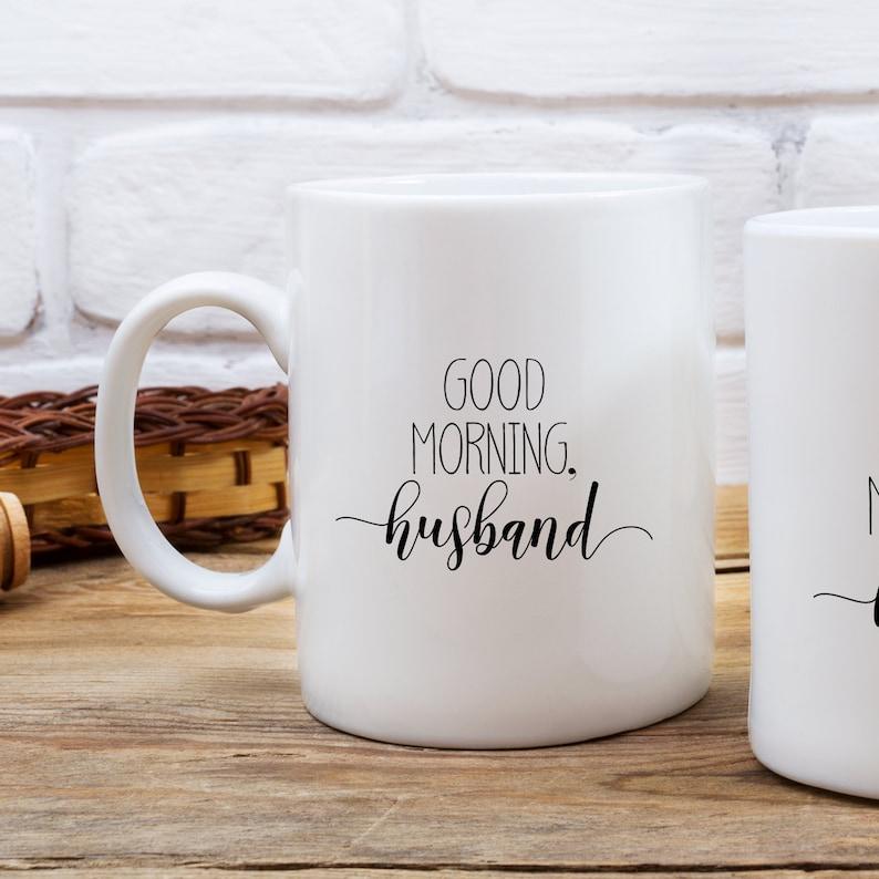 Husband Mug Good Morning Husband Cute Coffee Mug I Love My Etsy