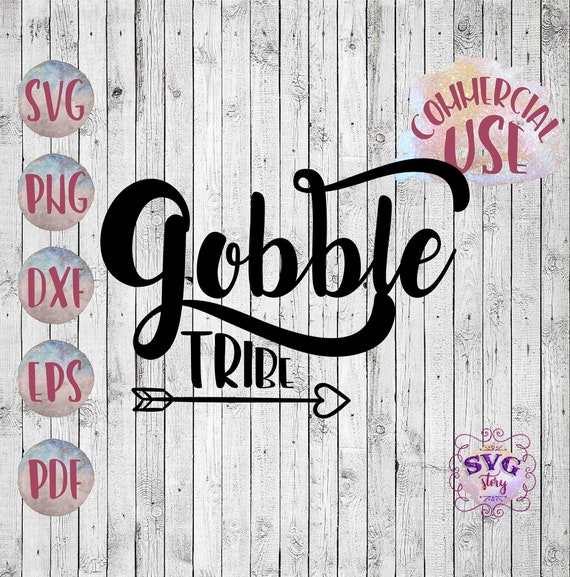 Gobble Svg Thanksgiving Day Svg Gobble Tribe Svg Give Thanks Etsy