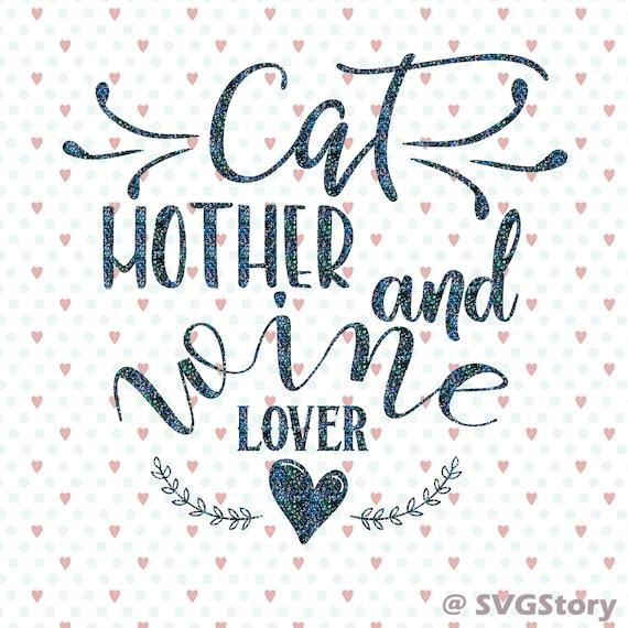 Cat Mother Wine Lover Svg Cat Mom Svg Cat Mama Svg Wine Lover Etsy