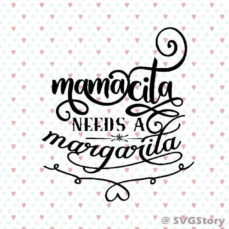 Download Mamacita needs a margarita svg dxf Cinco de mayo drinko de ...