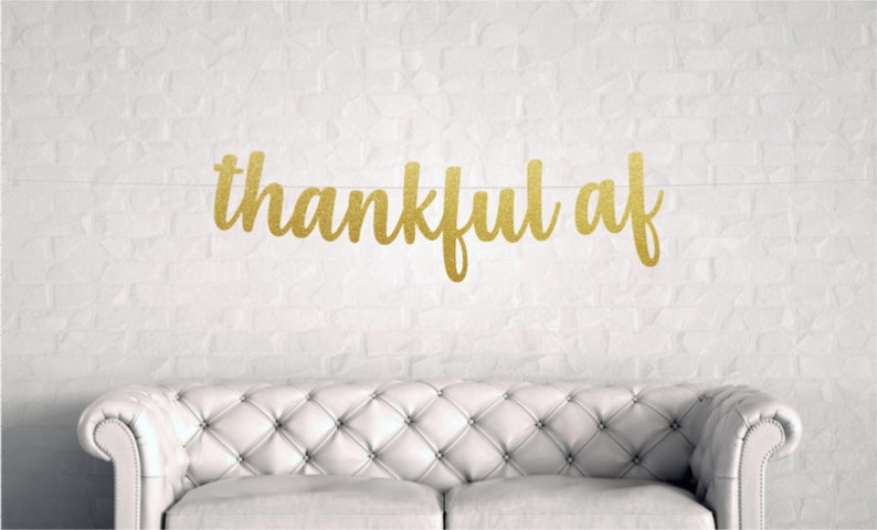 Thanksgiving Decor Fall Decor Fall Photo Shoot Prop Thanksgiving Banner Thankful AF Friendsgiving Banner Thankful Banner