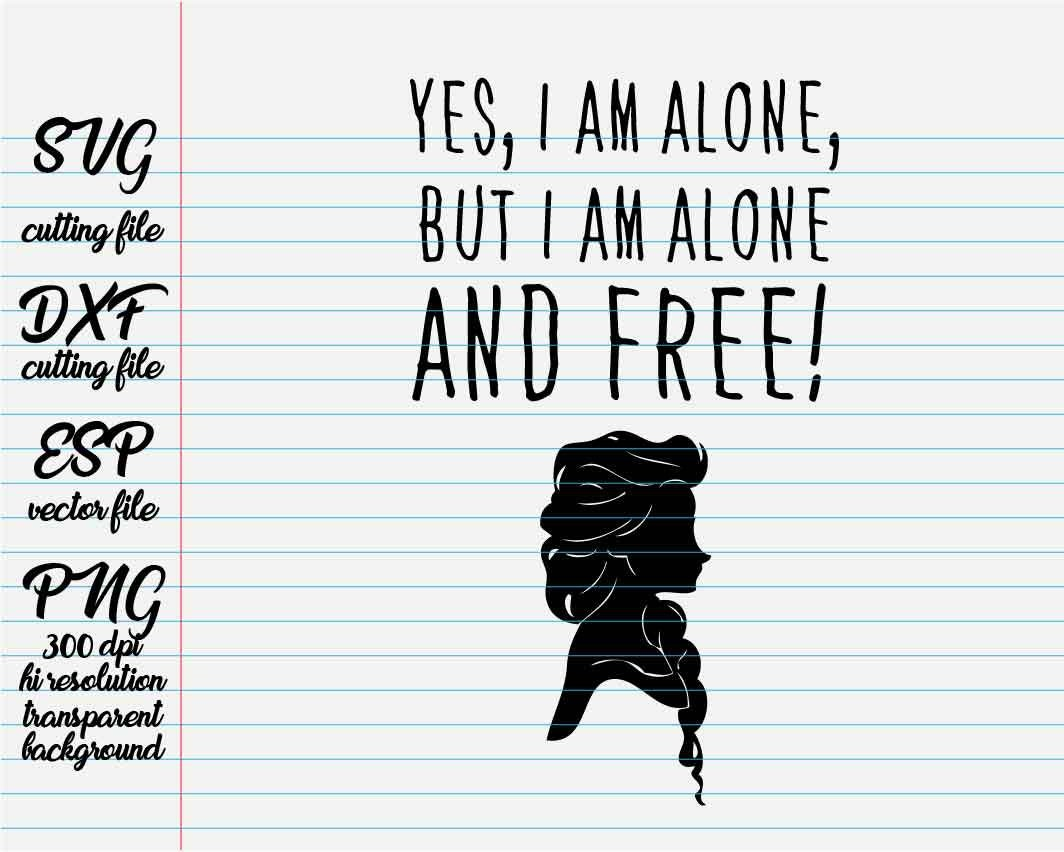 Yesiam Alonebut I Am Alone And Free Disney Quotes Quote Etsy
