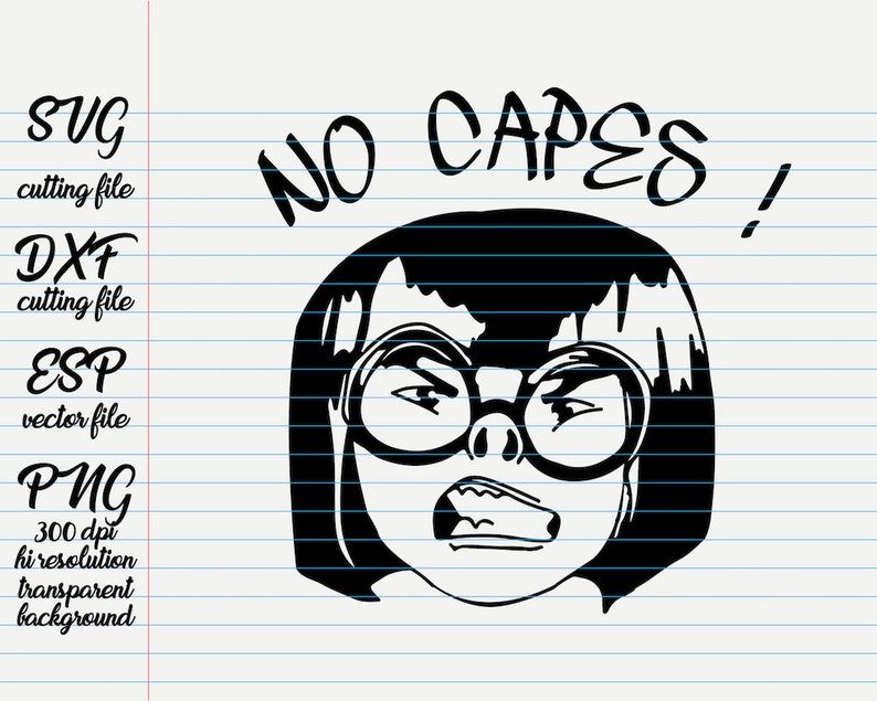 Edna Mode No Capes Disney Quotes Quote Svg Quote Etsy