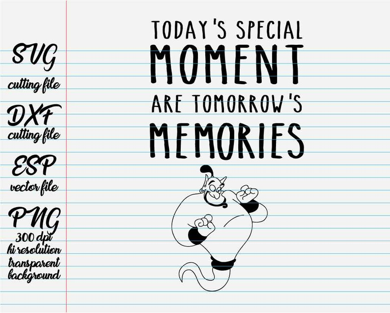 today s special moments are tomorrow s memories disney