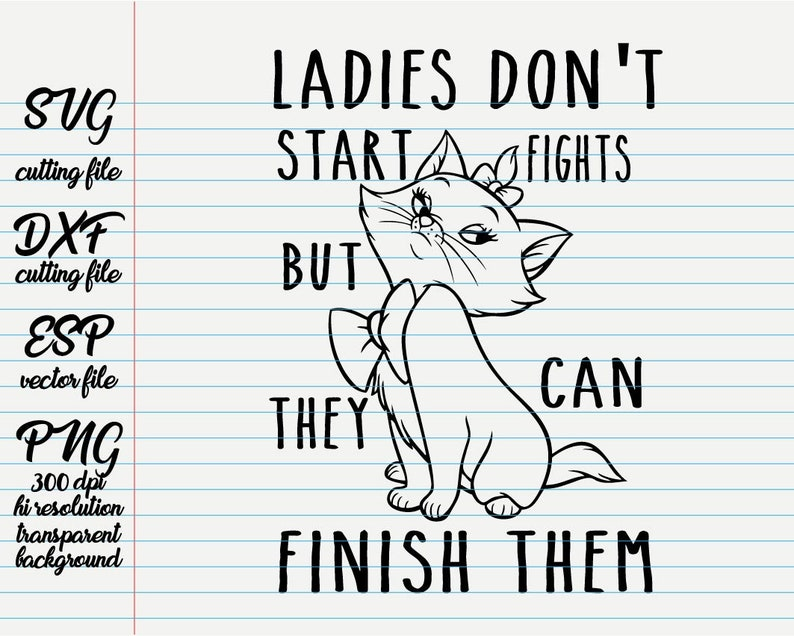Ladies don\'t start fights but they can finish them/ Disney Quotes /quote  svg / quote clipart / family quote / SVG file for cut