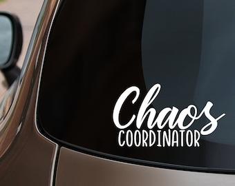 Chaos Coordinator, Mom, Dad, Parent, Teacher, Boss   Vinyl Decal for Cars, Trucks, Cups, Laptops, Coolers, etc