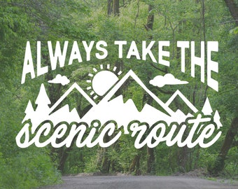 Always Take The Scenic Route | Vinyl Decal for Cars, Trucks, Cups, Laptops, Coolers, etc.