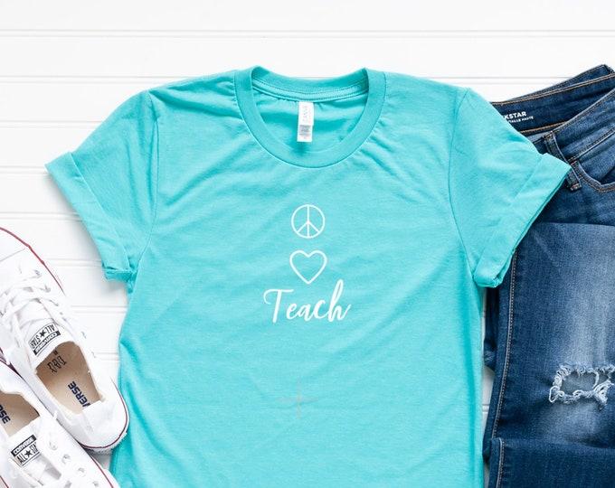 Peace Love Teach / Teacher