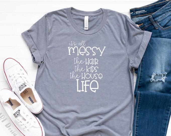 Its All Messy / Messy Life / SAHM Mom / Life