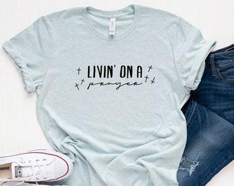 Livin' on a Prayer / Living on a Prayer / Prayer Shirt / Prayer Warrior / Prayer Circle