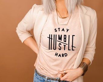 Stay Humble and Hustle Hard / Boss Lady