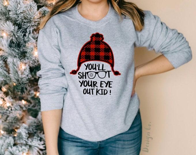 You'll Shoot You're Eye Out Christmas Sweatshirt