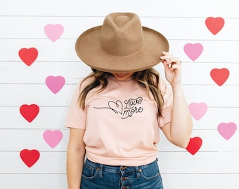 Love More Valentines Day T Shirt
