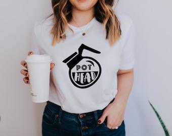 POT HEAD/ Coffee TShirt/ Caffeine Addict / Funny T Shirt