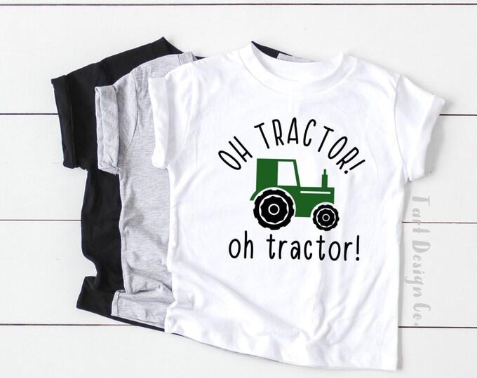 Oh Tractor Shirt / Toddler Farm Shirt / Customizable