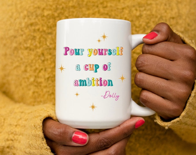 Pour Yourself a Cup of Ambition Mug