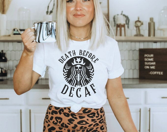Death Before Decaf / Coffee Lovers Shirt