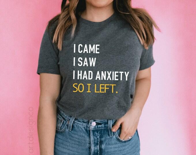 I Came I Saw I had Anxiety So I Left