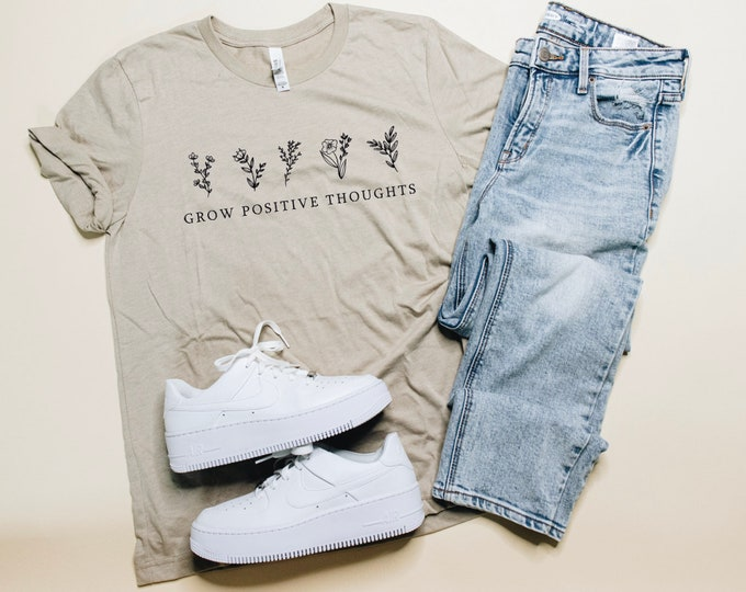 Grow Positive Thoughts T Shirt