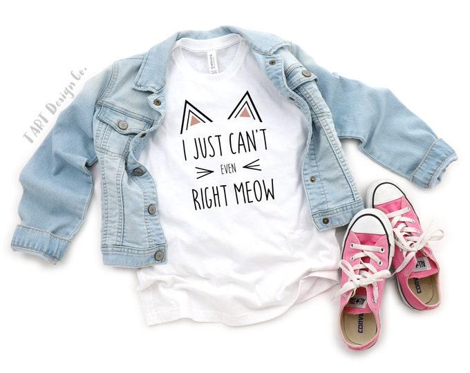 Kids Cat Shirt / Kitten Shirt / Funny Cat T-shirt / I can't even / MEOW