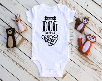 Every Dog Needs a Baby / Infant & Toddler