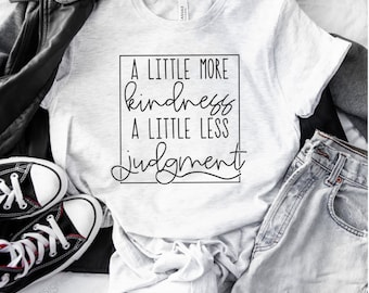 More Kindness Less Judgement Tee