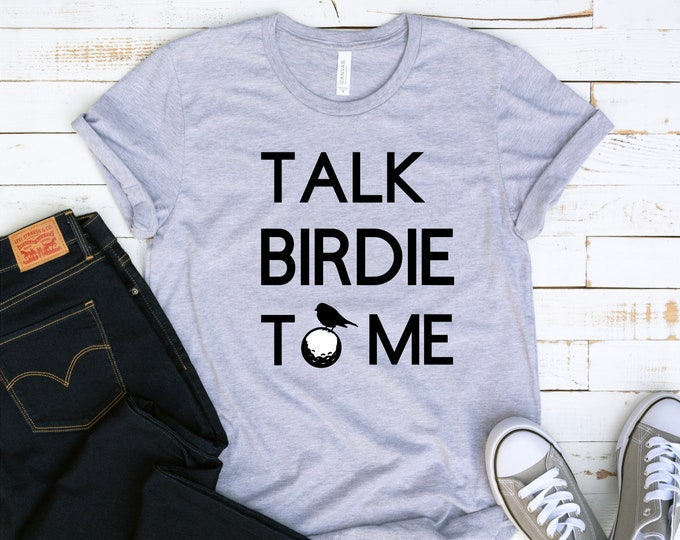 Talk Birdie to Me / Golf Shirt / Birdie Shirt / Golfing