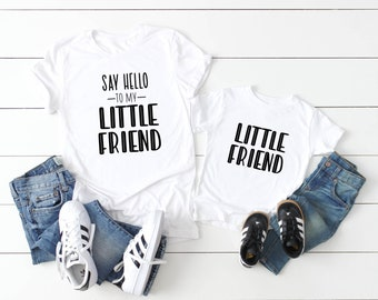 Say Hello to My Little Friend / Mommy and Me Shirt / Daddy and Me Shirt