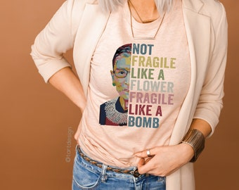 Fragile Like a Bomb / Ruth Bader Ginsburg / Womens Empowerment
