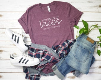 You had me at Tacos and Dr Pepper / Womens Shirt / Coca Cola