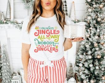 Jingle All the Way / Funny Christmas T Shirt